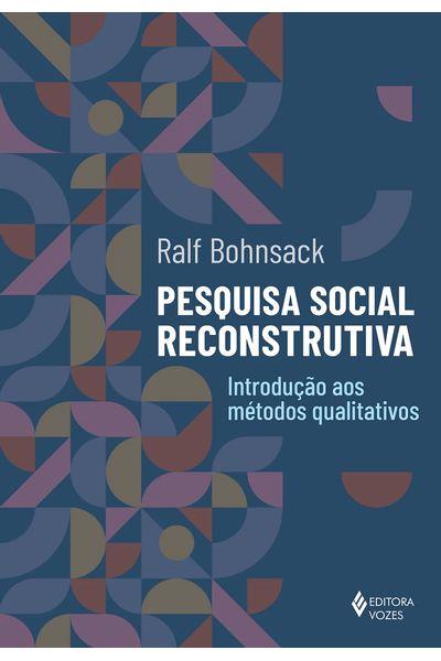 Pesquisa-social-reconstrutiva---Introducao-aos-metodos-qualitativos