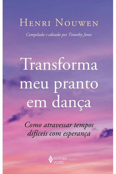 Transforma-meu-pranto-em-danca---Como-atravessar-tempos-dificeis-com-esperanca