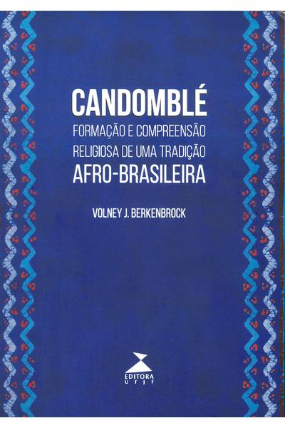 CANDOMBLE--FORMACAO-E-COMPREENSAO-RELIGIOSA-DE-UMA-TRADICAO
