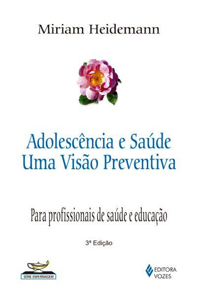 Adolescencia e saude: uma visao preventiva