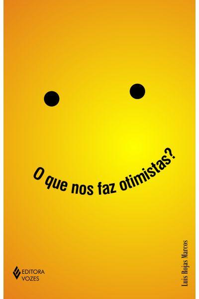 Que nos faz otimistas?