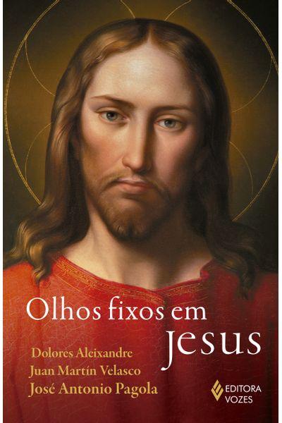Olhos fixos em Jesus