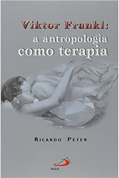 Viktor Frankl A Antropologia Como Terapia